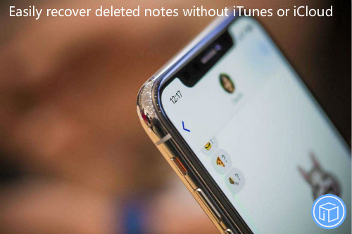 effectively restore vanished notes without itunes or icloud