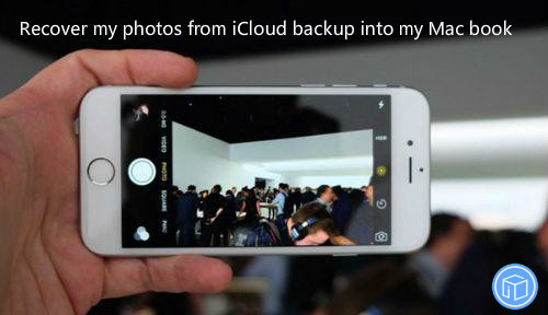 restore pictures from icloud backup to mac