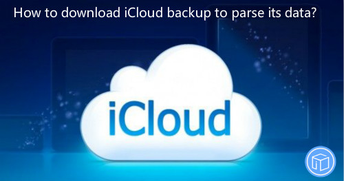 save icloud backup to view its data