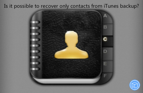 retrieve just contacts from itunes backup