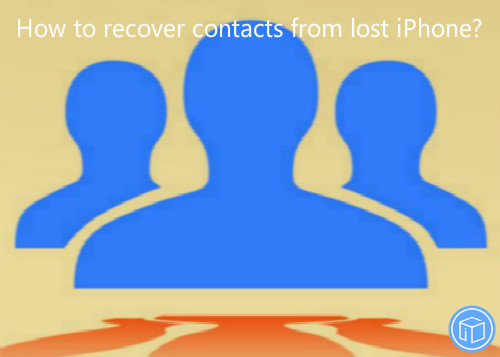 retrieve contact from missing iphone