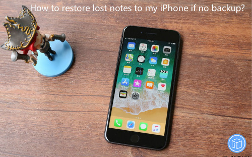 get missing notes back to iphone without backup