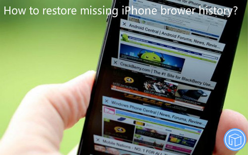 retrieve lost iphone internet history