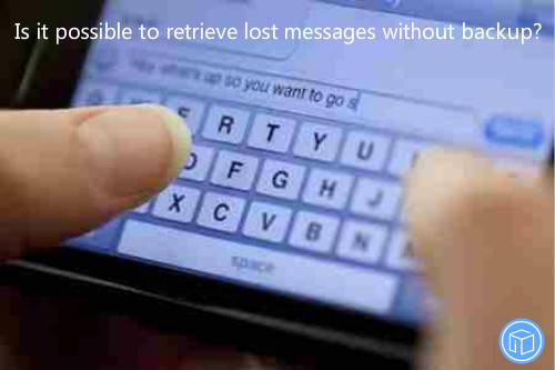 undelete missing text messages if no backup