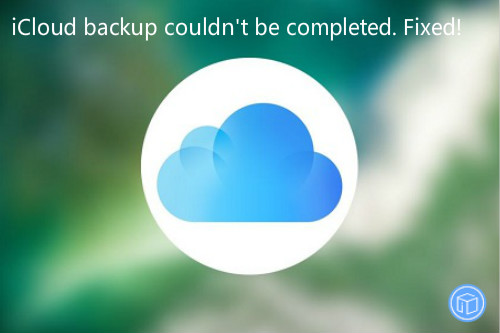 icloud backup couldn't be finished