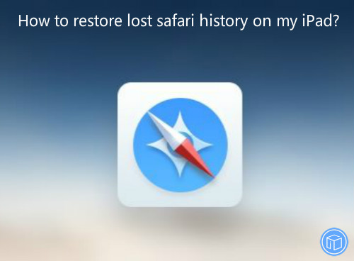 retrieve missing safari content from ipad