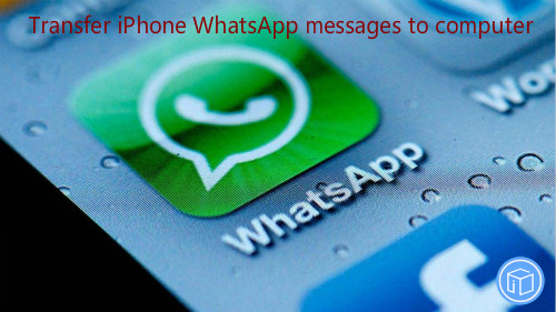 move messages in whatsapp from iphone to computer
