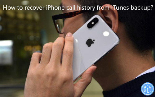 restore iphone call records from itunes backup