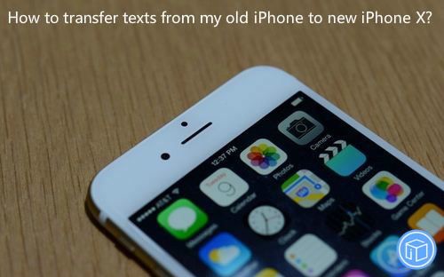 export texts from from old iphone to new one
