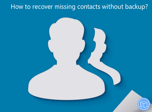retrieve lost contacts without backup