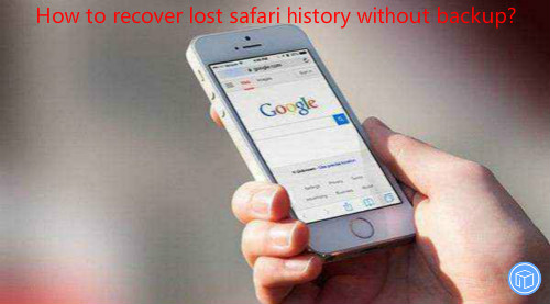 restore missing safari history if no backup